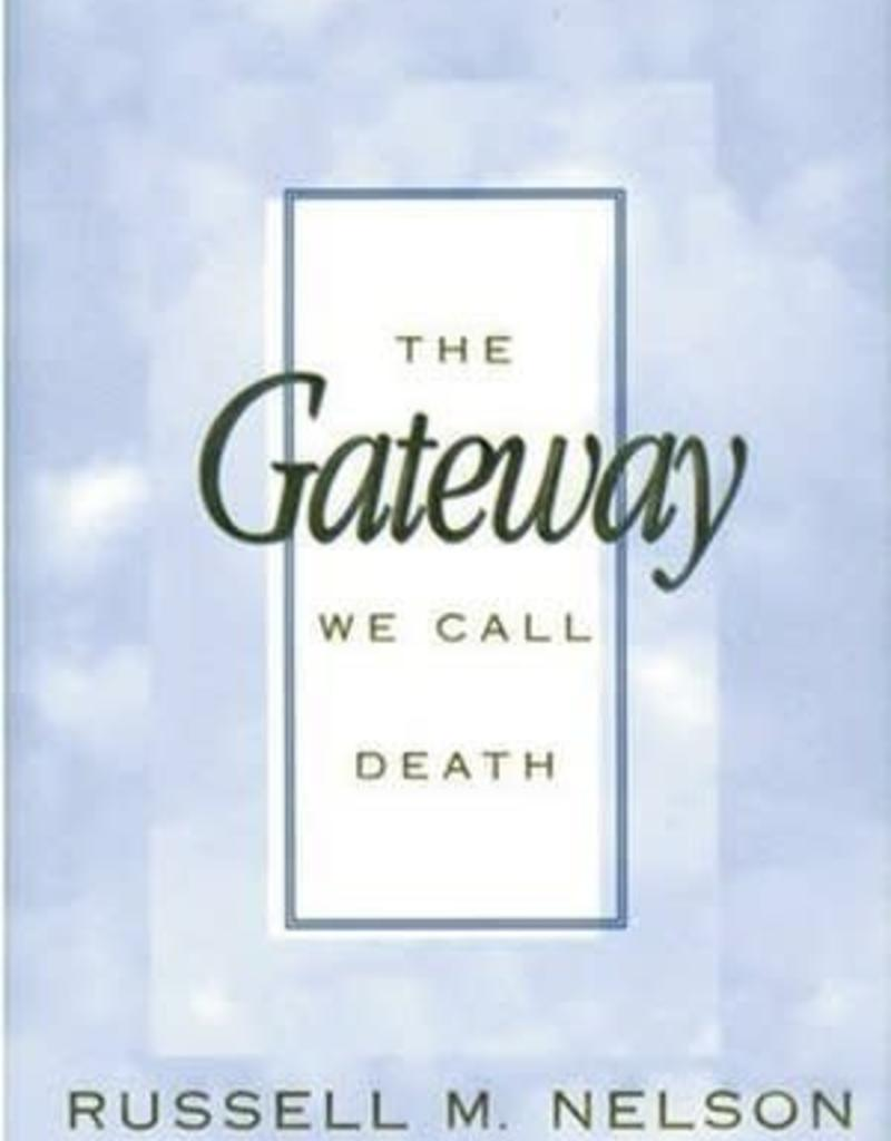 The Gateway We Call Death by Russell M  Nelson