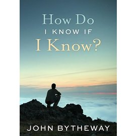 Deseret Book Company (DB) How Do I Know If I Know? by John Bytheway