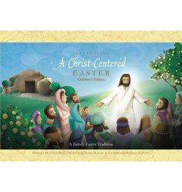 Celebrating a Christ-Centered Easter (Children's Edition) by Emily Belle Freeman, David Butler, Ryan Jeppesen