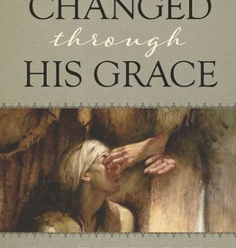 Changed through His Grace by Brad Wilcox