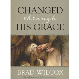 Deseret Book Company (DB) Changed through His Grace by Brad Wilcox