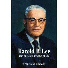 Deseret Book Company (DB) Harold B. Lee: Man of Vision, Prophet of God.