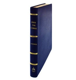 Jesus the Christ (Leather Edition) by James E. Talmage