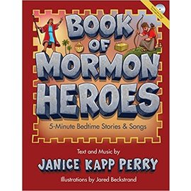Covenant Communications Book of Mormon Heroes: 5-minute Bedtime Stories & Songs, Text & Music - Janice Kapp Perry, Illustrated - Jared Beckstrand