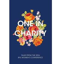 One in Charity: Talks from the 2016 BYU Women's Conference, Compilation