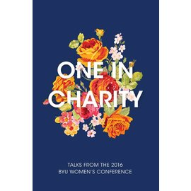 Deseret Book Company (DB) One in Charity: Talks from the 2016 BYU Women's Conference, Compilation