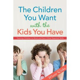 Deseret Book Company (DB) Children You Want with the Kids You Have, Ricks