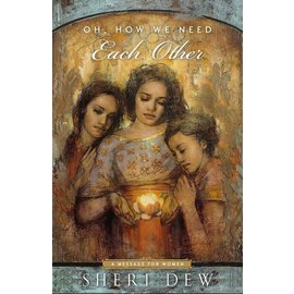 Deseret Book Company (DB) Oh, How We Need Each Other, Sheri Dew, 2018 Mother's Day Booklet