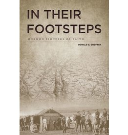 In Their Footsteps: Mormon Pioneers of Faith, Godfrey