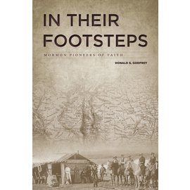 Deseret Book Company (DB) In Their Footsteps: Mormon Pioneers of Faith, Godfrey