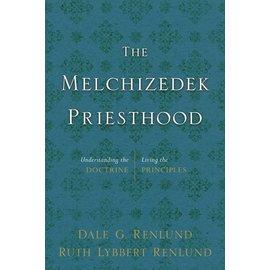 Deseret Book Company (DB) Melchizedek Priesthood: Understanding the Doctrine, Living Principles, Renlund/Renlund