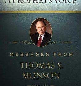 A Prophet's Voice: Messages from Thomas S. Monson, Monson