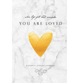 You Are Loved, Kathryn Jenkins Gordon
