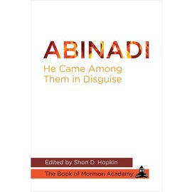 "Deseret Book Company (DB) Abinadi: ""He Came among Them in Disguise"", Hopkin"