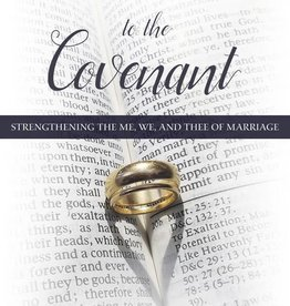 Commitment to the Covenant: Strengthening the Me, We, and Thee of Marriage, Richard J. McClendon (in-store date 2nd April 2019)
