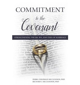 Commitment to the Covenant - Strengthening the Me, We, and Thee of Marriage