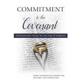 Deseret Book Company (DB) Commitment to the Covenant: Strengthening the Me, We, and Thee of Marriage, Richard J. McClendon (in-store date 2nd April 2019)