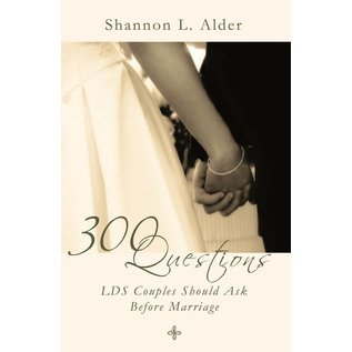 Cedar Fort Publishing 300 Questions LDS Couples Should Ask Before Marriage