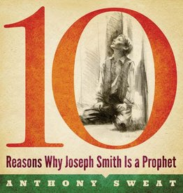 10 Reasons Why Joseph Smith is Prophet, Sweat (CD)