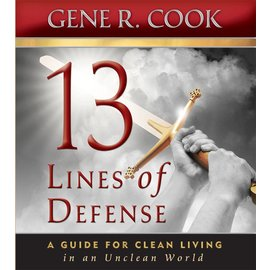 Deseret Book Company (DB) 13 Lines of Defense: A Guide for Clean Living in an Unclean World , Cook