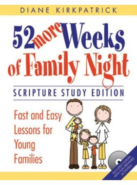 52 More Weeks of Family Night: Scripture Study Edition, Diane Kirkpatrick—Includes a CD-Rom