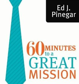 60 Minutes to a Great Mission, Ed J. Pinegar