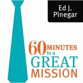 Covenant Communications 60 Minutes to a Great Mission, Ed J. Pinegar
