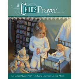 Covenant Communications A Child's Prayer, Board Book,  Janice Kapp Perry and Kathy Lawrence and Jean Monti