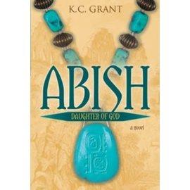 Covenant Communications Abish: Daughter of God, K.C. Grant