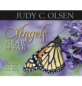 Angels Near and Far, Judy Olsen—Select stories from both Angels Round About and Angels to Bear You Up