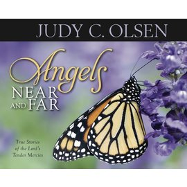 Covenant Communications Angels Near and Far, Judy Olsen—Select stories from both Angels Round About and Angels to Bear You Up