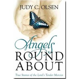 Covenant Communications Angels Round About: True Stories of the Lord's Tender Mercies, Judy Olsen—Collection of touching stories