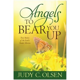 Covenant Communications Angels to Bear You Up: True Stories of the Lord's Tender Mercies, Judy Olsen—2nd volume in Angels Round About series