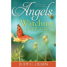 Covenant Communications Angels Watching Over You, Judy C. Olsen- True Stories of the Lord's Tender Mercies