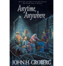 Anytime, Anywhere, Groberg