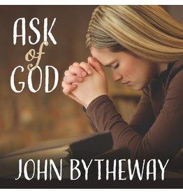 Deseret Book Company (DB) Ask of God (2017 Youth Theme), Bytheway. (Talk on CD)