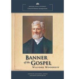 Banner of the Gospel: Wilford Woodruff, BYU Church History Symposium, Baugh/Black