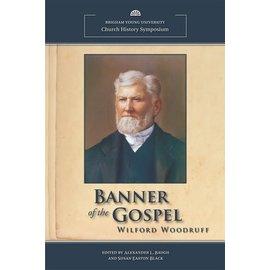Deseret Book Company (DB) Banner of the Gospel: Wilford Woodruff, BYU Church History Symposium, Baugh/Black