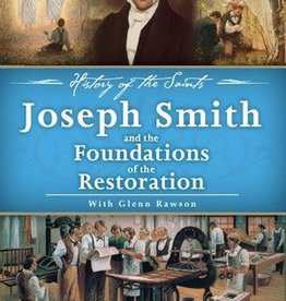 History of the Saints: Joseph Smith and the Foundations of the Restoration