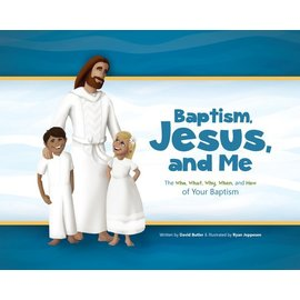 Deseret Book Company (DB) Baptism, Jesus, and Me The Who, What, Why, When, and How of Your Baptism by Church Leader Resources, Ryan Jeppesen, David Butler