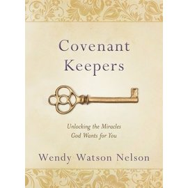 Deseret Book Company (DB) Covenant Keepers: Unlocking the Miracles God Wants for You, Wendy  Nelson