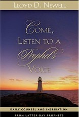 Come, Listen to a Prophet's Voice: Daily Counsel and Inspiration from Latter-day Prophets Hardcover – by Lloyd D. Newell  (Second Hand - Out of Print)
