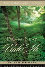 Draw Near Unto Me: Daily Reflections on the Doctrine and Covenants by Lloyd D. Newell, Robert L. Millet (second hand out of print)