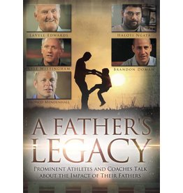 A Father's Legacy Prominent Athletes and Coaches Talk about the Impact of their Fathers