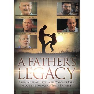 Cedar Fort Publishing A Father's Legacy Prominent Athletes and Coaches Talk about the Impact of their Fathers