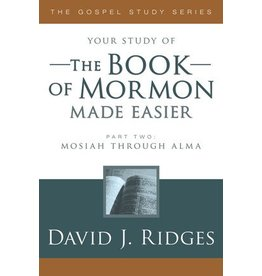 Your study of The Book of Mormon Made Easier, Part 2, David J Ridges