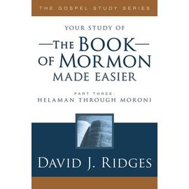 Cedar Fort Publishing Your study of The Book of Mormon Made Easier, Part 3, David J Ridges