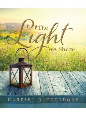 Light We Share, The,  Uchtdorf