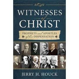 Cedar Fort Publishing Witnesses Of Christ, Prophets and Apostles of our Dispensation, Houck