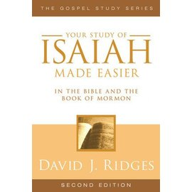 Cedar Fort Publishing Your study of Isaiah Made Easier In The Bible and The Book of Mormon, 2nd Edition, David J Ridges